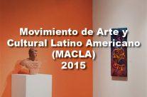 Movimiento de Arte y Cultural Latino Americano (MACLA) 2015