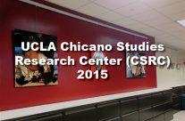 UCLA Chicano Studies Research Center (CSRC) 2015