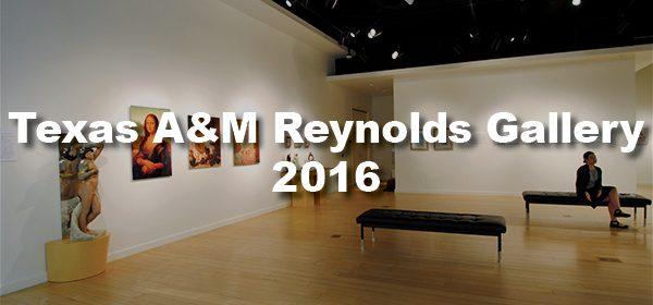 Texas A&M Reynolds Gallery 2016