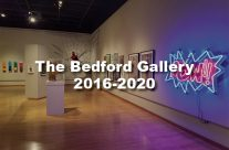 The Bedford Gallery 2016-2020