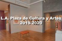 LA Plaza de Cultura y Artes 2019-2020